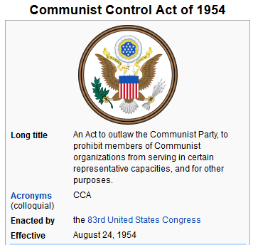 communist control act of 1954 On aug 24, 1954, president dwight eisenhower signed the communist control act outlawing the communist party.